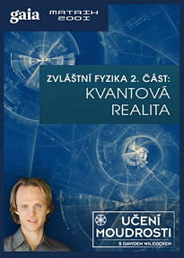Zvláštní fyzika 2. část: Kvantová realita